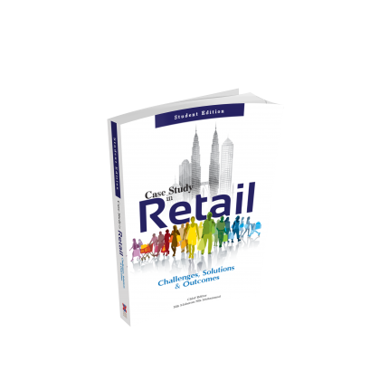 (STUDENT EDITION) CASE STUDY IN RETAIL- CHALLENGES, SOLUTIONS & OUTCOMES